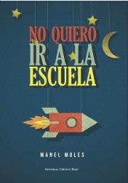 Sorteo del libro No quiero ir a la escuela de Manel Moles