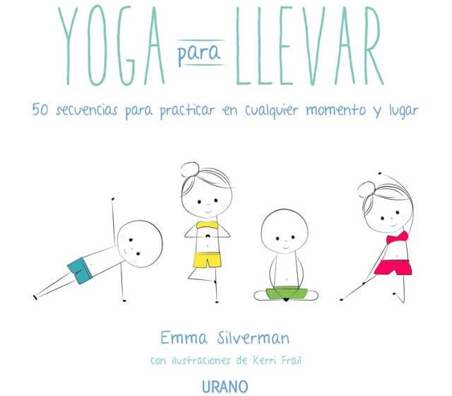 Sorteo del libro Yoga para llevar de Emma Silverman.